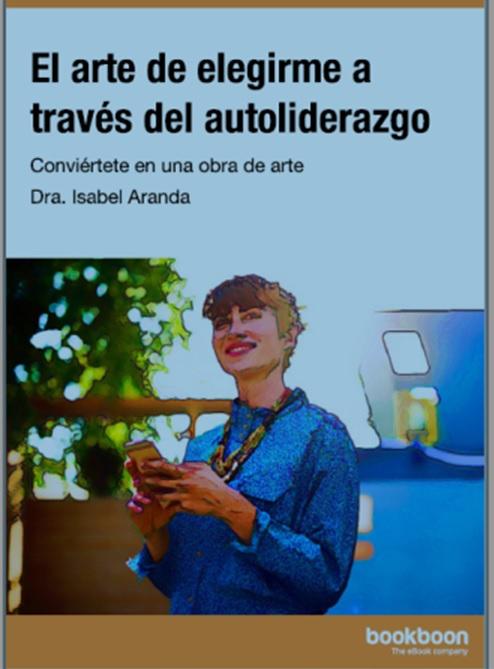 EL ARTE DE ELEGIRME A TRAVÉS DEL AUTOLIDERAZGO